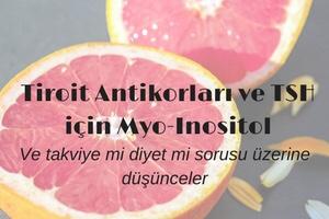 Tiroit Antikorları ve TSH'ı İyileştirmede Myo-Inositol: Takviye mi Diyet mi?